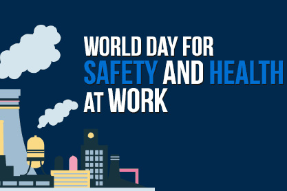 World Day for Safety and Worker's Memorial Day